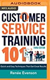 Customer Service Training 101: Quick and Easy Techniques That Get Great Results, Third Edition