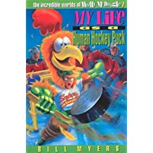 My Life as a Human Hockey Puck (The incredible adventures of Wally McDoogle)