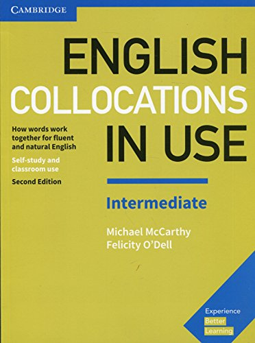 English Collocations in Use Intermediate. Second Edition With Answers - Intermediate