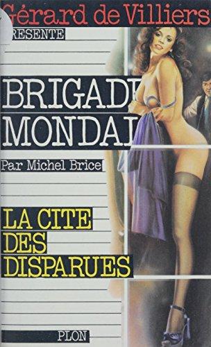 La cité des disparues (Brigade Mondaine) par Michel Brice