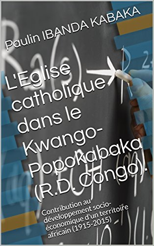 Eglise et développement dans le Kwango-Popokabaka en RD Congo ( )