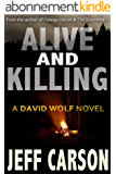 Alive and Killing: A David Wolf Thriller (English Edition)