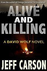 Alive and Killing (David Wolf Book 3) (English Edition)