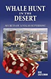 Whale Hunt in the Desert: Secrets of a Vegas Superhost (Biography General)