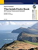 The Irish Flute Book: 20 Famous Tunes from Ireland. Flöte, Blockflöte oder Tin Whistle. Ausgabe mit CD.