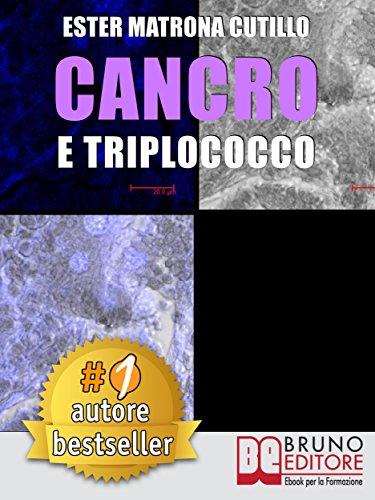 Cancro e Triplococco: Un Unico Microrganismo All'Origine Di Tutti I Tipi Di Cancro