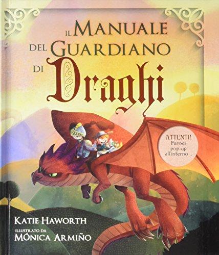 Il manuale del guardiano di draghi. Ediz. a colori