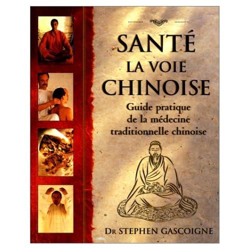 Santé, la voie chinoise : Guide pratique de la médecine traditionnelle chinoise