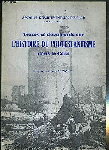 Textes et documents sur l'histoire du protestantisme dans le Gard par Pierre Fanguin