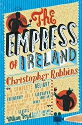 The Empress Of Ireland by Christopher Robbins (2005-06-06)