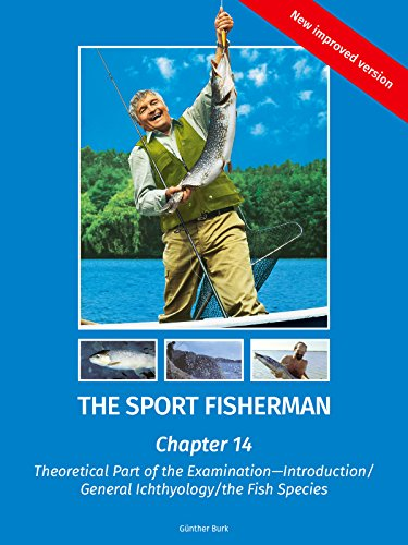 The Sport Fisherman – Chapter 14: Theoretical Part of the Examination Introduction; General Ichthyology; the Fish Species (The Sport Fisherman – Chapters) PDF Descarga gratuita