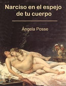 Narciso en el Espejo de tu Cuerpo de [Posse, Ángela]