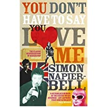 [(You Don't Have to Say You Love Me)] [ By (author) Simon Napier-Bell ] [August, 2005]