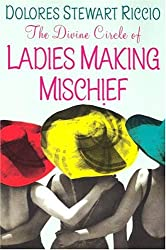 The Divine Circle Of Ladies Making Mischief (Circle, Book 3)