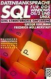 Datenbanksprache SQL für DOS, Windows, OS/2 und Unix - Gregor Kuhlmann, Friedrich Müllmerstadt