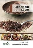Arabische Küche - Rezepte geeignet für den Thermomix: exotische Gerichte