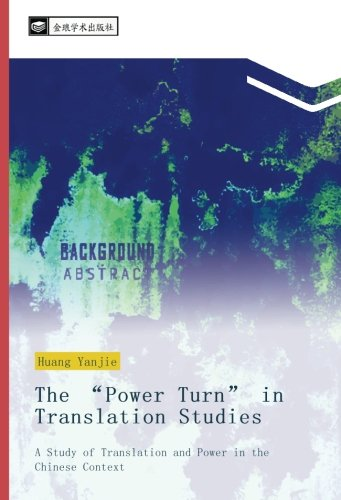 "The ""Power Turn"" in Translation Studies: A Study of Translation and Power in the Chinese Context"