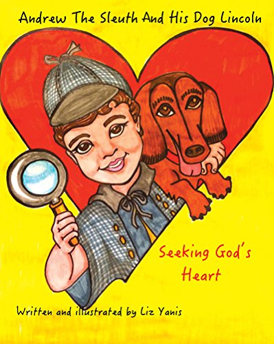 Descargar Gratis Libros Andrew The Sleuth And His Dog Lincoln: Seeking God's Heart Leer Formato Epub
