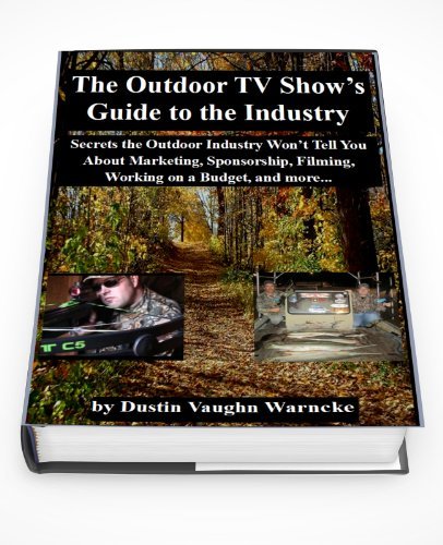 The Outdoor TV Show's Guide to the Industry (English Edition)