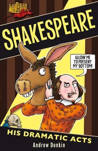 Shakespeare: His Dramatic Acts