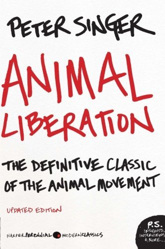 Animal Liberation: The Definitive Classic of the Animal Movement by Peter Singer (2009-02-24)