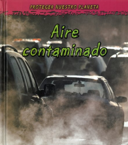 Aire contaminados / Polluted Air (Proteger Nuestro Planeta / Protect Our Planet)