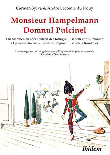 Monsieur Hampelmann / Domnul Pulcinel: Ein Märchen aus der Exilzeit der Königin Elisabeth von Rumänien (Carmen Sylva) mit Illustrationen des ... Carmen Sylva Fürstlich Wiedisches Archiv)