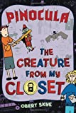 Pinocula (Creature from My Closet) by Skye, Obert (2013) Hardcover