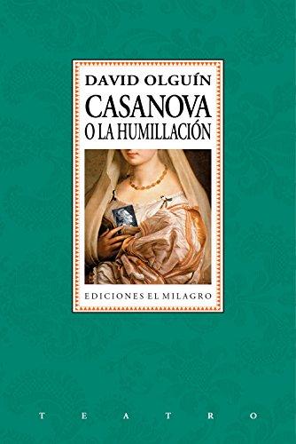 Casanova o La humillación (Colección Teatro) por David Olguín