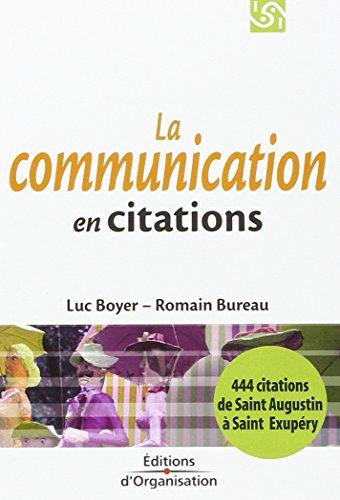 LA COMMUNICATION EN 444 CITATIONS. De Saint Augustin à Saint-Exupéry