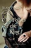 The Follies of the King: (Plantagenet Saga)