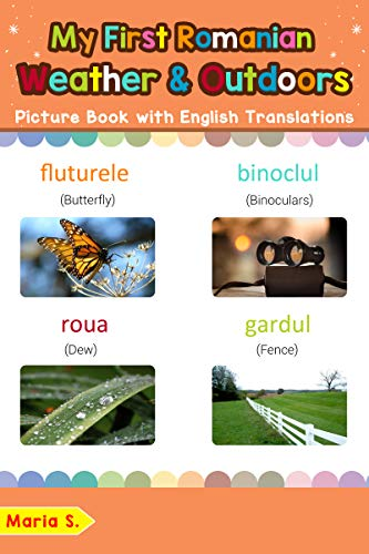 My First Romanian Weather & Outdoors Picture Book with English Translations: Bilingual Early Learning & Easy Teaching Romanian Books for Kids (Teach & ... words for Children 9) (English Edition)