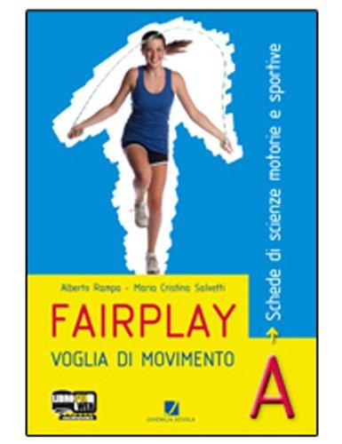 Fairplay. Corso agenda di scienze motorie e sportive. Per le Scuole superiori