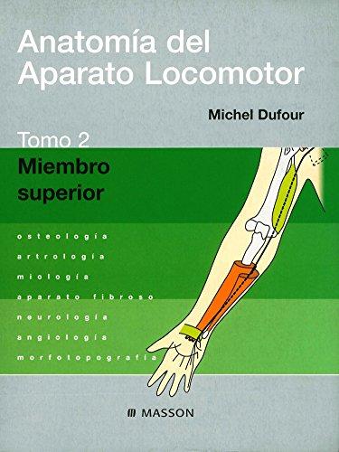 Anatomía del Aparato Locomotor. Tomo 2. Miembro superior