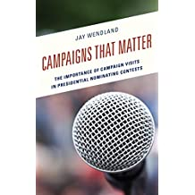 Campaigns That Matter: The Importance of Campaign Visits in Presidential Nominating Contests