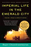 Imperial Life in the Emerald City: Inside Iraq's Green Zone (Vintage)