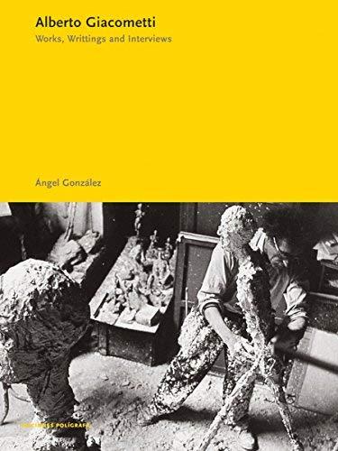 Alberto Giacometti: Works, Writings and Interviews (Essentials Poligrafa) by Angel Gonzalez (2006-10-01)