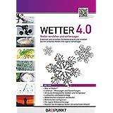 Wetter 4.0, CD-ROM Wetter verstehen und vorhersagen. Erkennen und verstehen Sie Wetterabläufe und erstellen Sie mit einfachen Mitteln Ihre eigene Vorhersage