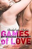 Games of Love - Bittersüße Sehnsucht: Roman von Rachel van Dyken