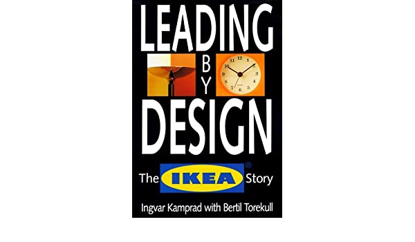 great amazonfr leading by design the ikea story ingvar kamprad bertil torekull livres with. Black Bedroom Furniture Sets. Home Design Ideas