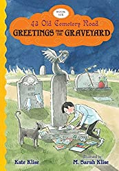 Greetings from the Graveyard (43 Old Cemetery Road) by Kate Klise (2015-10-06)