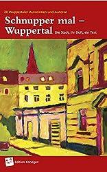 Schnupper mal - Wuppertal: Die Stadt, ihr Duft, ein Text