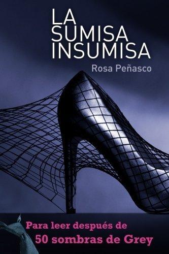 La sumisa insumisa (Moments in American history) (Spanish Edition) by Rosa Pe?asco (2012-08-01)