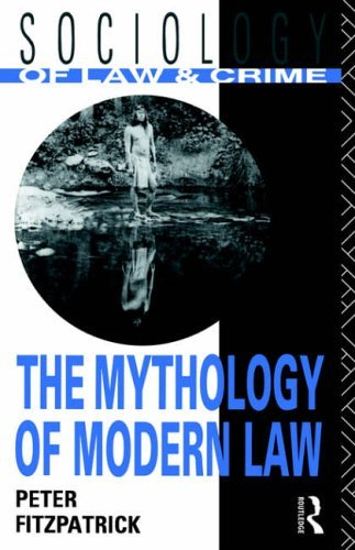 The Mythology of Modern Law (Sociology of Law and Crime) by Peter Fitzpatrick (1992-03-09)