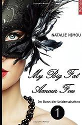My Big Fat Amour Fou 1: Im Bann der Leidenschaften (My Big Fat Amour Fou - Im Bann der Leidenschaften)