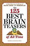 #9: The 125 Best Brain Teasers of All Time: A Mind-blowing Challenge of Math, Logic, and Wordplay