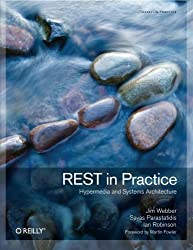 REST in Practice: Hypermedia and Systems Architecture by Jim Webber (2010-09-27)