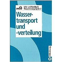 DVGW Lehr- und Handbuch Wasserversorgung / Wassertransport und -verteilung