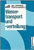 DVGW Lehr- und Handbuch Wasserversorgung / Wassertransport und -verteilung -
