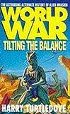 Worldwar 2: Tilting the Balance (New English library)